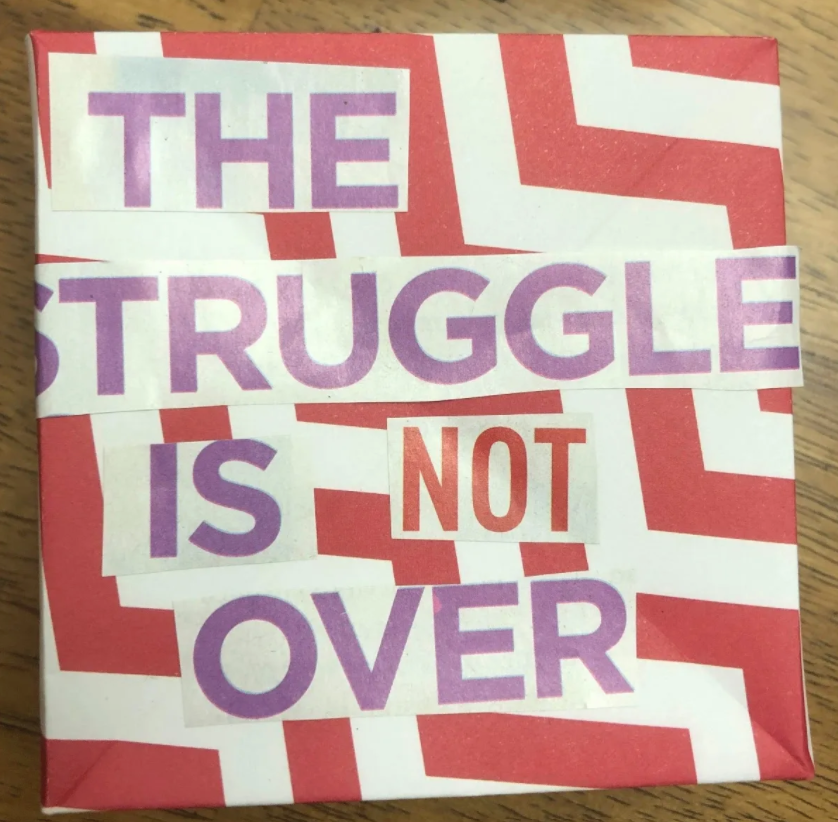 Message on this Soul Box: The Struggle is NOT over