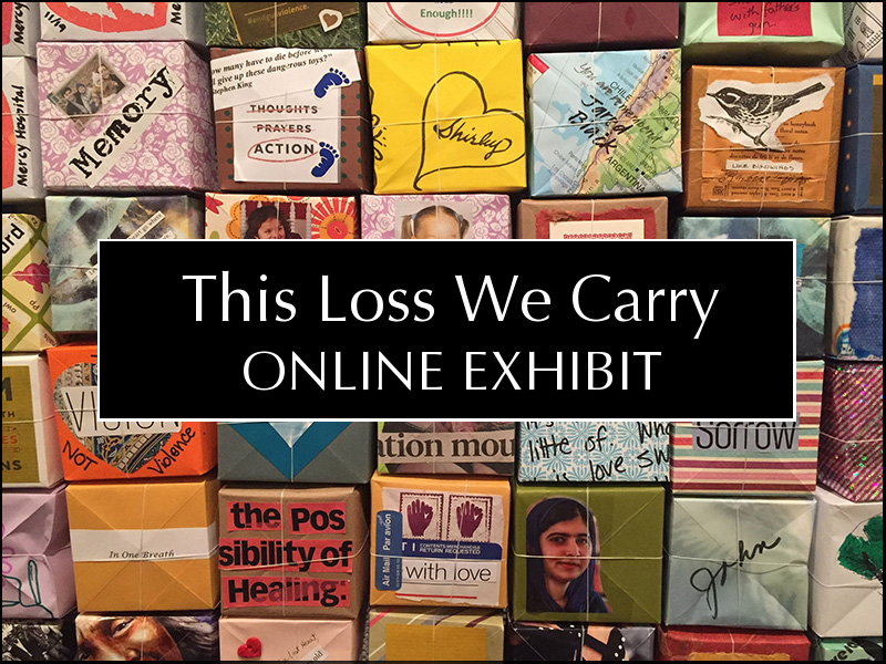 This Loss We Carry--Online Exhibit